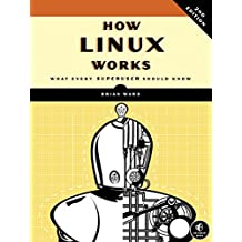How Linux Works, 2nd Edition: What Every Superuser Should Know (English Edition)
