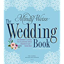 The Wedding Book: An Expert's Guide to Planning Your Perfect Day--Your Way (English Edition)