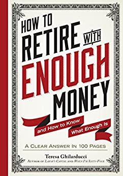 """""""How to Retire with Enough Money: And How to Know What Enough Is (English Edition)"""",作者:[Ghilarducci, Teresa]"""
