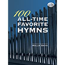100 All-Time Favorite Hymns (Dover Music for Organ) (English Edition)