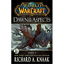 World of Warcraft: Dawn of the Aspects: Part I (English Edition)
