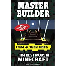 Master Builder Utility & Tech Mods: The Best Mods in Minecraft®™ (English Edition)