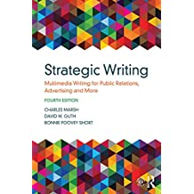Strategic Writing: Multimedia Writing for Public Relations, Advertising and More (English Edition)