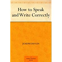 How to Speak and Write Correctly (免费公版书) (English Edition)