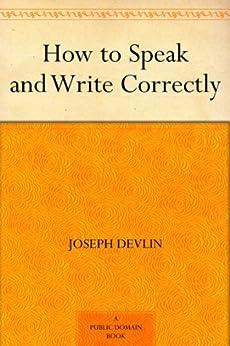 """How to Speak and Write Correctly (免费公版书) (English Edition)"",作者:[Joseph Devlin]"