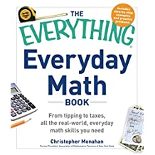 The Everything Everyday Math Book: From Tipping to Taxes, All the Real-World, Everyday Math Skills You Need (English Edition)