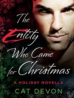 """The Entity Who Came for Christmas: A Holiday Novella (English Edition)"",作者:[Devon, Cat]"
