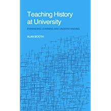 Teaching History at University: Enhancing Learning and Understanding (English Edition)