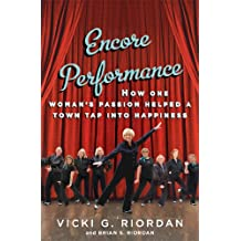 Encore Performance (with embedded videos): How One Woman's Passion Helped a Town Tap Into Happiness (English Edition)