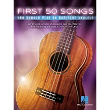 First 50 Songs You Should Play on Baritone Ukulele (English Edition)