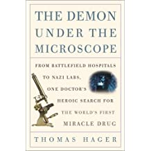 The Demon Under the Microscope: From Battlefield Hospitals to Nazi Labs, One Doctor's Heroic Search for the World's First Miracle Drug (English Edition)
