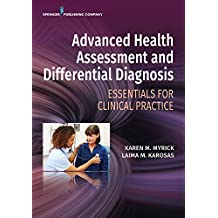 Advanced Health Assessment and Differential Diagnosis: Essentials for Clinical Practice (English Edition)