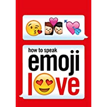 How to Speak Emoji Love (Ebury Press) (English Edition)