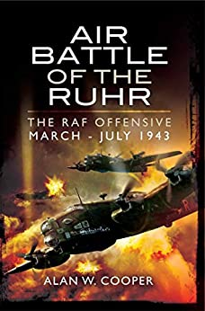 """""""Air Battle of the Ruhr: RAF Offensive March - July 1943 (English Edition)"""",作者:[Cooper, Alan W]"""