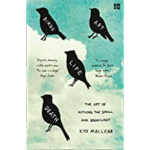 Birds Art Life Death: The Art of Noticing the Small and Significant (English Edition)