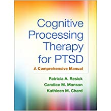 Cognitive Processing Therapy for PTSD: A Comprehensive Manual (English Edition)