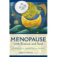 Menopause with Science and Soul: A Guidebook for Navigating the Journey (English Edition)