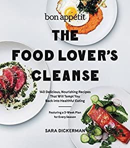 """""""Bon Appetit: The Food Lover's Cleanse: 140 Delicious, Nourishing Recipes That Will Tempt You Back into Healthful Eating (English Edition)"""",作者:[Dickerman, Sara]"""