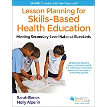 Lesson Planning for Skills-Based Health Education: Meeting Secondary-Level National Standards (Shape America Set the Standard) (English Edition)