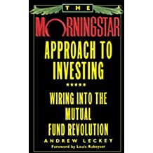 The Morningstar Approach to Investing: Wiring into the Mutual Fund Revolution (English Edition)