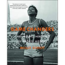 Game Changers: The Unsung Heroines of Sports History (English Edition)