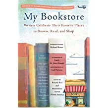 My Bookstore: Writers Celebrate Their Favorite Places to Browse, Read, and Shop (English Edition)