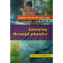 Literacy Play for the Early Years Book 4: Learning Through Phonics (English Edition)