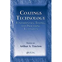 Coatings Technology: Fundamentals, Testing, and Processing Techniques (English Edition)