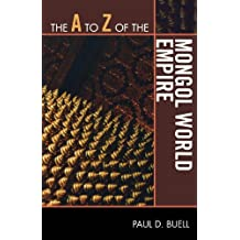 The A to Z of the Mongol World Empire (The A to Z Guide Series Book 151) (English Edition)