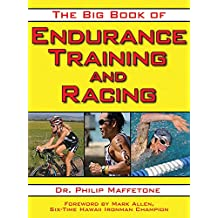 The Big Book of Endurance Training and Racing (English Edition)