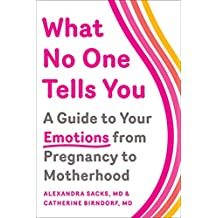What No One Tells You: A Guide to Your Emotions from Pregnancy to Motherhood (English Edition)