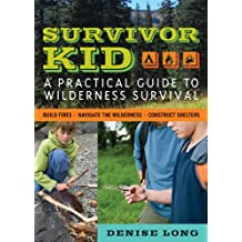 Survivor Kid: A Practical Guide to Wilderness Survival (English Edition)
