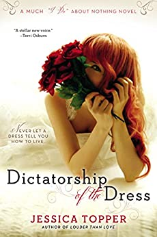 """Dictatorship of the Dress (Much ""I Do"" About Nothing Book 1) (English Edition)"",作者:[Topper, Jessica]"