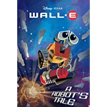 WALL-E: A Robot's Tale (Disney Chapter Book (ebook)) (English Edition)