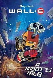 WALL-E: A Robot's Tale (Disney Chapter Book (ebook)) (English Edit