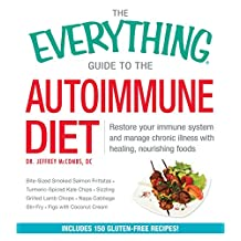 The Everything Guide to the Autoimmune Diet: Restore Your Immune System and Manage Chronic Illness with Healing, Nourishing Foods (Everything®) (English Edition)