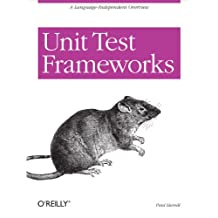 Unit Test Frameworks: Tools for High-Quality Software Development (English Edition)