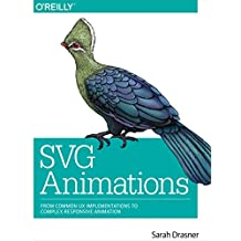 SVG Animations: From Common UX Implementations to Complex Responsive Animation (English Edition)