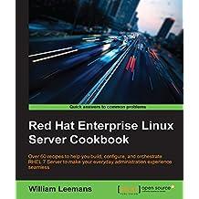 Red Hat Enterprise Linux Server Cookbook (English Edition)