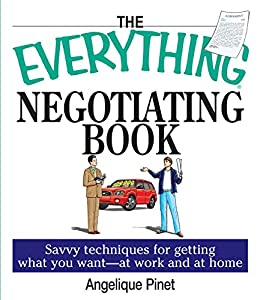"""""""The Everything Negotiating Book: Savvy Techniques For Getting What You Want --at Work And At Home (Everything®) (English Edition)"""",作者:[Kaeter, Margaret, Pinet, Angelique]"""