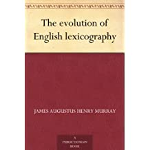 The evolution of English lexicography (English Edition)