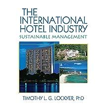 The International Hotel Industry: Sustainable Management (English Edition)