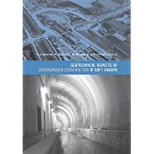 Geotechnical Aspects of Underground Construction in Soft Ground: Proceedings of the 5th International Symposium TC28. Amsterdam, the Netherlands, 15-17 June 2005 (English Edition)