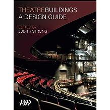 Theatre Buildings: A Design Guide (English Edition)