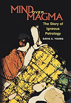 """""""Mind over Magma: The Story of Igneous Petrology (English Edition)"""",作者:[Young, Davis A.]"""