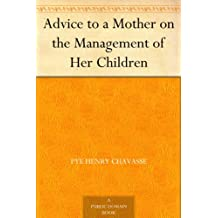 Advice to a Mother on the Management of Her Children (English Edition)