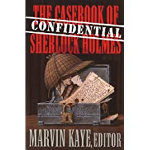 The Confidential Casebook of Sherlock Holmes (English Edition)