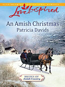 """An Amish Christmas (Mills & Boon Love Inspired) (Brides of Amish Country, Book 4) (Brides of Amish Country series 3) (English Edition)"",作者:[Davids, Patricia]"