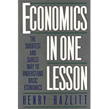 Economics in One Lesson: The Shortest and Surest Way to Understand Basic Economics (English Edition)