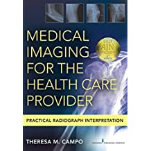 Medical Imaging for the Health Care Provider: Practical Radiograph Interpretation (English Edition)